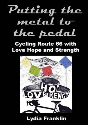 Putting the metal to the pedal: Cycling Route 66 with Love Hope and Strength