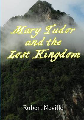 Mary Tudor and The Lost Kingdom