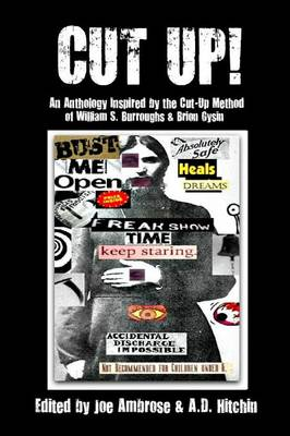 CUT UP! An Anthology Inspired by the Cut-Up Method of William S. Burroughs & Brion Gysin