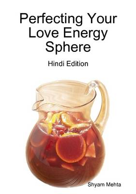 Perfecting Your Love Energy Sphere: Hindi Edition