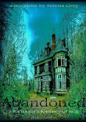 Abandoned~A Teenager's Journey of Self-Discovery