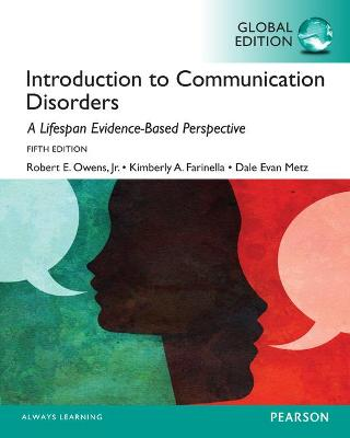 Introduction to Communication Disorders: A Lifespan Evidence-Based Approach, Global Edition