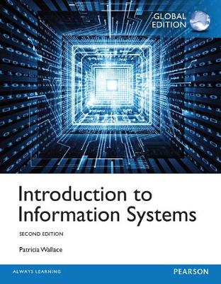 Introduction to Information Systems with MyMISLab, Global Edition