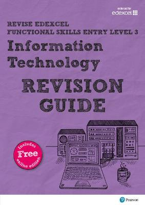 Revise Edexcel Functional Skills ICT Entry Level 3 Revision Guide: includes online edition