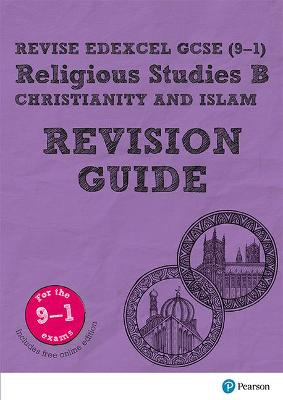 Revise Edexcel GCSE (9-1) Religious Studies B, Christianity & Islam Revision Guide: (with free online edition)