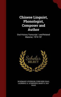 Chinese Linguist, Phonologist, Composer and Author: Oral History Transcript / And Related Material, 1974-197