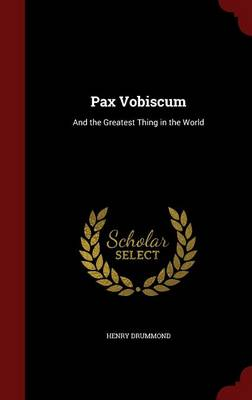 Pax Vobiscum: And the Greatest Thing in the World