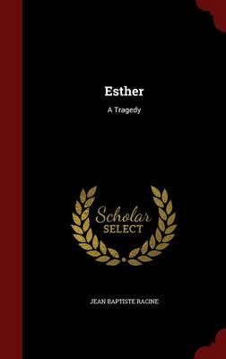 Esther: A Tragedy