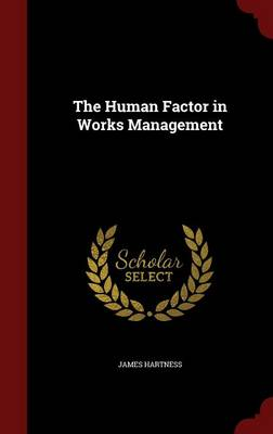 The Human Factor in Works Management