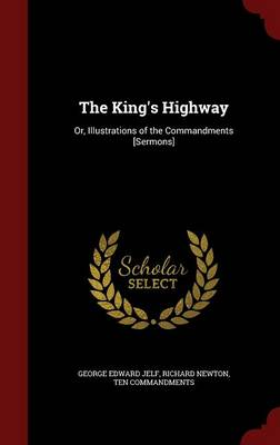 The King's Highway: Or, Illustrations of the Commandments [Sermons]