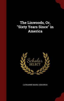 The Linwoods, Or, Sixty Years Since in America