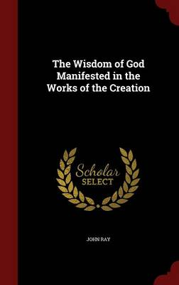The Wisdom of God Manifested in the Works of the Creation