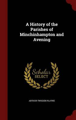 A History of the Parishes of Minchinhampton and Avening