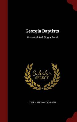 Georgia Baptists: Historical and Biographical