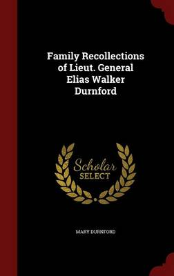 Family Recollections of Lieut. General Elias Walker Durnford