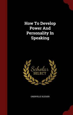 How to Develop Power and Personality in Speaking