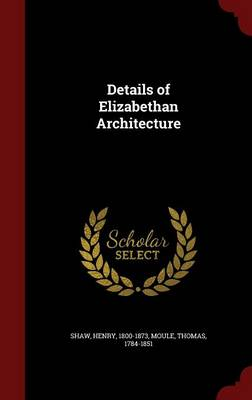 Details of Elizabethan Architecture