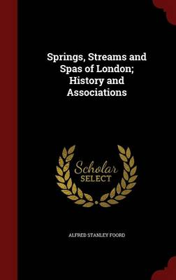 Springs, Streams and Spas of London; History and Associations