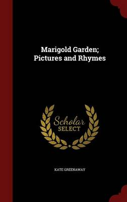 Marigold Garden; Pictures and Rhymes
