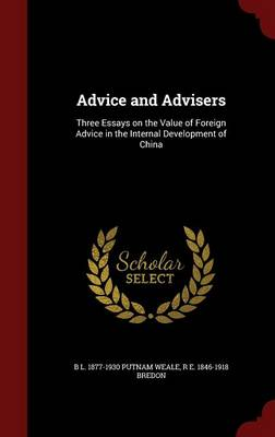Advice and Advisers: Three Essays on the Value of Foreign Advice in the Internal Development of China