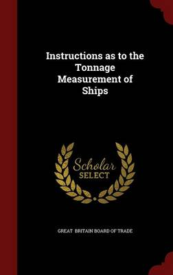 Instructions as to the Tonnage Measurement of Ships