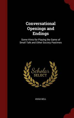 Conversational Openings and Endings: Some Hints for Playing the Game of Small Talk and Other Society Pastimes