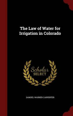 The Law of Water for Irrigation in Colorado