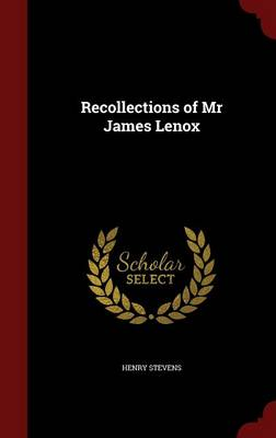 Recollections of MR James Lenox
