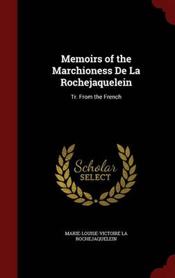 Memoirs of the Marchioness de La Rochejaquelein: Tr. from the French