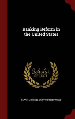 Banking Reform in the United States