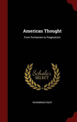 American Thought: From Puritanism to Pragmatism
