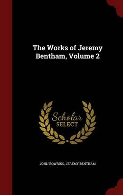 The Works of Jeremy Bentham, Volume 2