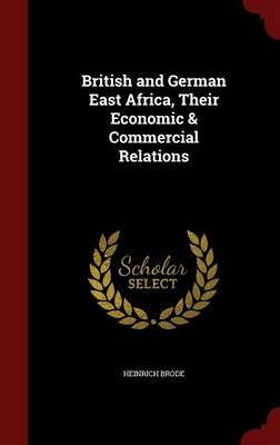 British and German East Africa, Their Economic & Commercial Relations
