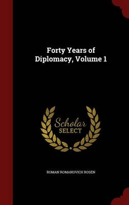 Forty Years of Diplomacy, Volume 1