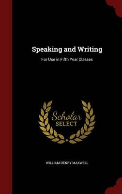 Speaking and Writing: For Use in Fifth Year Classes