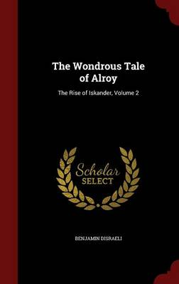 The Wondrous Tale of Alroy: The Rise of Iskander, Volume 2