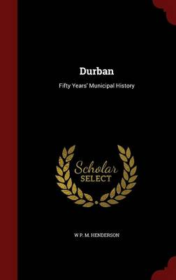 Durban: Fifty Years' Municipal History