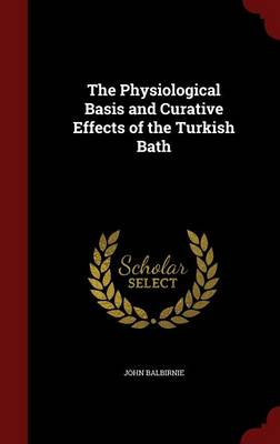 The Physiological Basis and Curative Effects of the Turkish Bath