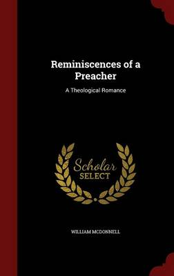 Reminiscences of a Preacher: A Theological Romance