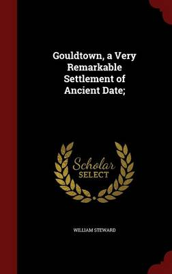 Gouldtown, a Very Remarkable Settlement of Ancient Date