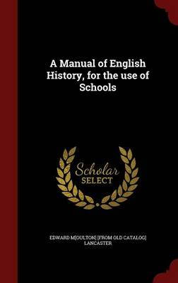 A Manual of English History, for the Use of Schools