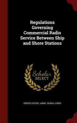 Regulations Governing Commercial Radio Service Between Ship and Shore Stations
