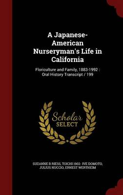 A Japanese-American Nurseryman's Life in California: Floriculture and Family, 1883-1992: Oral History Transcript / 199