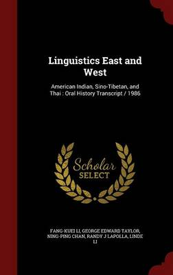 Linguistics East and West: American Indian, Sino-Tibetan, and Thai: Oral History Transcript / 1986