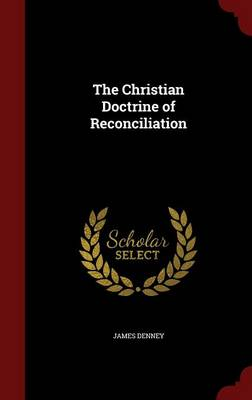 The Christian Doctrine of Reconciliation