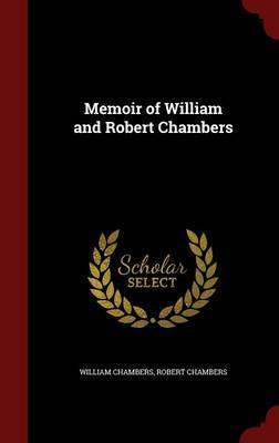 Memoir of William and Robert Chambers