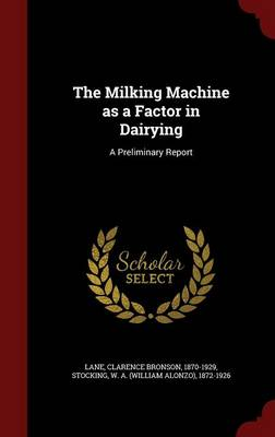 The Milking Machine as a Factor in Dairying: A Preliminary Report
