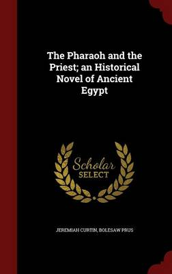 The Pharaoh and the Priest; An Historical Novel of Ancient Egypt