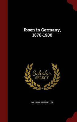 Ibsen in Germany, 1870-1900