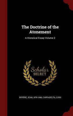 The Doctrine of the Atonement: A Historical Essay Volume 2